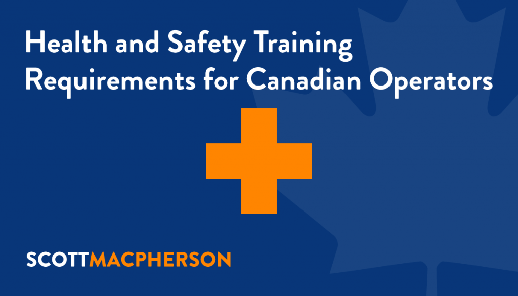 training requirements, health and safety, training, required, canadian operators