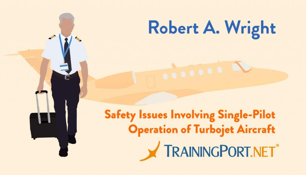 Safety Issues Involving Single-Pilot Operation of Turbojet Aircraft